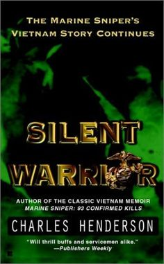 Silent Warrior: The Marine Sniper's Story Vietnam Continues by Charles Henderson, http://www.amazon.com/dp/0425188647/ref=cm_sw_r_pi_dp_TbCbsb02TMTAJ