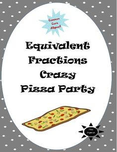 Fun for grades 4 & Common Core Activities, Fraction Activities, Equivalent Fractions, Math Groups, Pizza Party, Activity Centers, Party Fun, Anchor Charts, Organize