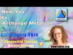 New You by Archangel Metatron Through Natalie Glasson OmNaSacred School of Om Na
