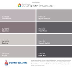 I found these colors with ColorSnap® Visualizer for iPhone by Sherwin-Williams: Veiled Violet (SW 6268), Soulmate (SW 6270), Destiny (SW 6274), Ponder (SW 7079), Mystical Shade (SW 6276), Cloak Gray (SW 6278), Moonlit Orchid (SW 9153), Perle Noir (SW 9154).