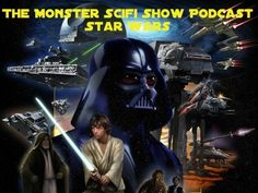 The Monster Scifi Show Podcast - Star Wars