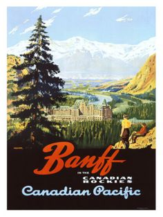 Vintage 1925 Canadian Pacific Railway poster with the Banff Springs Hotel in the Canadian Rockies Retro Poster, Poster S, Vintage Travel Posters, Vintage Ads, Vintage Advertisements, Vintage Signs, Canadian Pacific Railway, Canadian Travel, Canadian Rockies