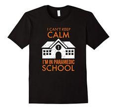 Men's I Can't Keep Calm I'm In Paramedic School-EMT Gift T Shirt Small Black Shoppzee Firefighter Thin Red Line Shirts http://www.amazon.com/dp/B01DH8A0VU/ref=cm_sw_r_pi_dp_A3ycxb0FNXMT6
