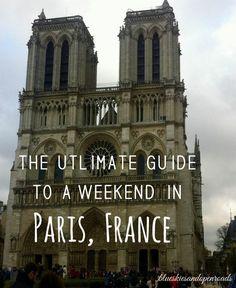 The Ultimate Guide to a Weekend in Paris, France blueskiesandopenroads