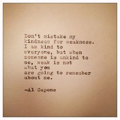 Al Capone Quote Typed on Typewriter. Haha.. I wish I could put this I. The wall of my classroom... A reminder to all of my students! ;)