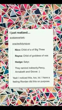 ALL the parallels!!!! <<< Rick Riordan for ya.
