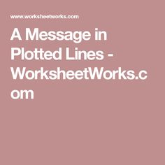 A Message in Plotted Lines - WorksheetWorks.com