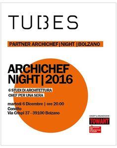 Tubes è tra i partner dell'ultima tappa di quest'anno di ArchichefNight, che avrà luogo il 6 dicembre a Bolzano presso l'atelier culinario Condito, dove sei architetti diventeranno chef per una sera tra arti, creatività e saperi.  #Tubesradiatori #ArchichefNight
