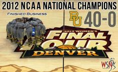 Congrats Baylor Lady Bears. First team in NCAA history to go 40-0. 2012 NCAAW National Champions!