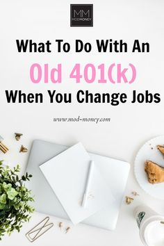 What to Do with an Old When You Change Jobs. Have you ever changed jobs and wondered what to do with an old Here are three options (plus one you should avoid) that will enable you to continue building wealth and preserve your tax-deferred status. Retirement Advice, Saving For Retirement, Early Retirement, Retirement Planning, Retirement Savings, Military Retirement, Budgeting Finances, Budgeting Tips, Investing Money