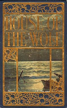 ≈ Beautiful Antique Books ≈ House of the Wolf by Stanley Weyman Book Cover Art, Book Cover Design, Book Design, Book Art, Vintage Book Covers, Vintage Books, Vintage Library, Old Books, Antique Books