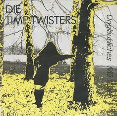 """Die Time Twisters  """"Unglaubliches Mädchen"""", """"Ich komm`zurück"""", """"Guten Morgen Sommer""""  Single, Cover 1989, Fast Weltweit  Jürgen Jahn,Andreas Henning,Frank Jacobs,Matthias Rothaug  Design© Barbara Jacobs, 1989"""