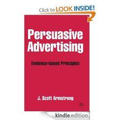 Persuasive Advertising: Evidence-based Principles: J. Scott Armstrong: Amazon.com: Kindle Store