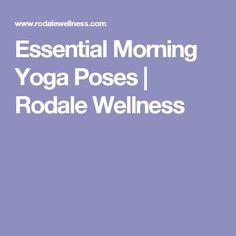 Essential Morning Yoga Poses | Rodale Wellness