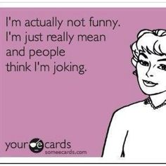 @Liz Mester Call, I don't think you're mean at all, but I can totally see you saying this! :)