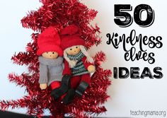 50 ideas to do with Kindness Elves. These random acts of kindness are a meaningful way to celebrate the Christmas season.