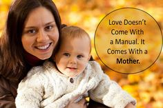 Love Doesn't Come With a Manual. It Comes With a Mother. #mother #love #ivf #baby