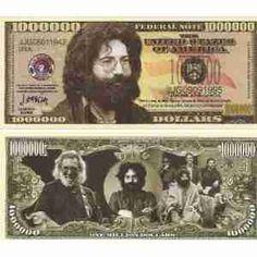 I always said Jerry was woth a million! $1.99 - Jerry Garcia - Million Dollar Novelty Bill