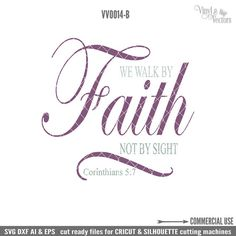 We walk by faith not by sight Commercial Use by VinylAndVectors