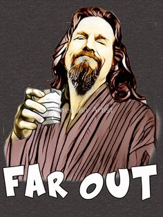 45e38295 the Dude- Far out by JTK667 American Artists, Classic T Shirts, V Neck