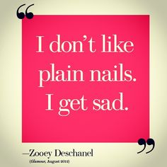 I don't like plain nails. Yet I don't like doing my own nails. Get Nails, Love Nails, How To Do Nails, Pretty Nails, Hair And Nails, Zooey Deschanel, Essie, Que Horror, Nail Quotes