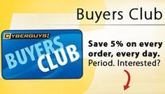 Join our Cyberguys Buyers Club for 5% off every order and first dibs on promotional items and sales.