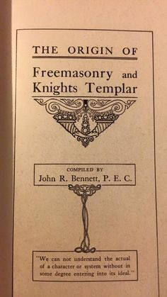 The Origin of Freemasony and Knights Templar 1907