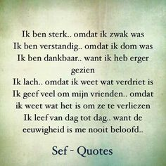 Eeuwigheid... Jokes Quotes, True Quotes, Motivational Quotes, Inspirational Quotes, Dutch Phrases, Dutch Words, Confirmation Quotes, Sef Quotes, Dutch Quotes