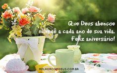 Feliz Aniversário! Que Deus abençoe você a cada ano da sua vida.