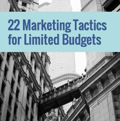 limited budget marketing - not all great, but I like the idea of creating infographics and partnering with other non-competing businesses