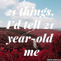 21 things to 21 yr old me @mrsbarbelle