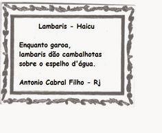 *GRUPO DE HAICAIS CAMINHO DA PEDRA NEGRA*: LAMBARIS - Haicu * Antonio Cabral Filho - Rj
