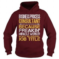 Awesome Tee For Business Process Consultant - #sorority tshirt #sweater for teens. HURRY => https://www.sunfrog.com/LifeStyle/Awesome-Tee-For-Business-Process-Consultant-96190630-Maroon-Hoodie.html?68278