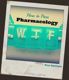 How to Pass Pharmacology. Blog post for nursing students on tips to study for and pass pharmacology in nursing school. http://nursenightingale13.blogspot.com/