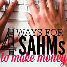 4 Ways for SAHMs to Make Money December 17, 2014 By Jessi 6 Comments