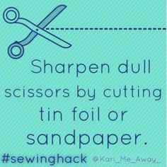 Sharpen dull scissors by cutting tin foil or sandpaper. #sewinghack #sewingtip