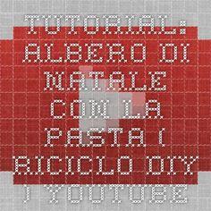 TUTORIAL: ALBERO DI NATALE con la PASTA (-rIcIcLo-DiY-) - YouTube