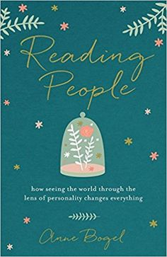 Reading People: How Seeing the World through the Lens of Personality Changes Everything: Anne Bogel: 9780801072918: Amazon.com: Books