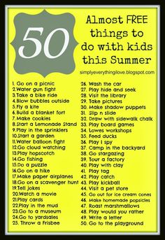 Simply Everthing I Love.: 50 Almost FREE things to do with Kids this Summer Summer Fun For Kids, Summer Activities For Kids, Family Activities, Toddler Activities, Cool Kids, Indoor Activities, This Summer, Summer Camp Themes, Babysitting Activities