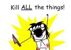 Kill ALL the things! by PandaPandosa