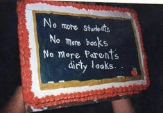 This would be a great cake for the end of the school year luncheon! Principal Retirement, Teacher Retirement Parties, Retirement Celebration, Retirement Cakes, Retirement Quotes, Retirement Invitations, Retirement Ideas, School Parties, School Gifts