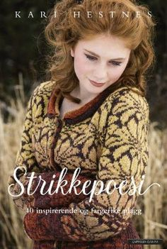 "Cover of ""Kari Hestnes Strikkepoesi"" Fair Isle Knitting Patterns, Knitting Stitches, Knitting Designs, Knit Patterns, Punto Fair Isle, Motif Fair Isle, Knitting Books, Crochet Books, Knit Crochet"
