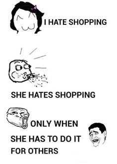 I Hate Shopping #Photo #Famous #thoughtfull #happiness #anniversary #birthday #moving  #Great #Amazing #Awesome #funny #Beautiful #Emotional #gif