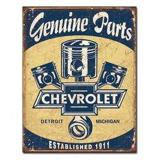 Chevrolet Parts Vintage Retro Tin Sign. Chevrolet Genuine Parts with Chevy Piston detail. Weathered, vintage style Chevy sign that'll add the perfect touch of Chevy decor to your Garage or Shop. Garage Signs, Garage Art, Garage Shop, Car Garage, Vintage Advertisements, Vintage Ads, Vintage Style, Funny Vintage, Advertising Signs