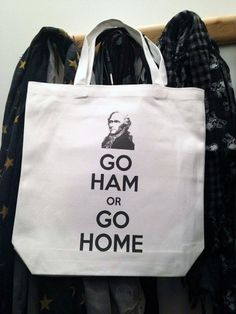 Alexander Hamilton Go ham or go home quote inspired tote bag