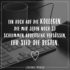 Cheers to my colleagues who make me so bad A .- Ein Hoch auf die Kollegen, die mir jeden noch so schlimmen Arbeitstag versuessen… Cheers to my colleagues, who love me every day, no matter how bad, you are the best. Valentine's Day Quotes, Family Quotes, Love Quotes, Cruise Tips Royal Caribbean, Knitting Quotes, Inspirational Quotes For Students, Visual Statements, I Am Bad, No Me Importa