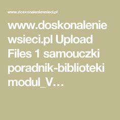 www.doskonaleniewsieci.pl Upload Files 1 samouczki poradnik-biblioteki modul_V…