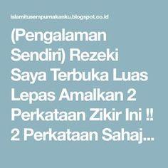(Pengalaman Sendiri) Rezeki Saya Terbuka Luas Lepas Amalkan 2 Perkataan Zikir Ini !! 2 Perkataan Sahaja !! | Islam Itu Sempurnakan Ku