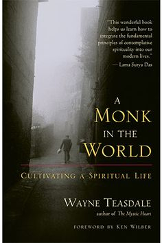 "Read ""A Monk in the World Cultivating a Spiritual Life"" by Wayne Teasdale available from Rakuten Kobo. The Mystic Heart chronicled Brother Wayne Teasdale's journey into a multifaceted spirituality blending his traditional C. Spiritual Practices, Spiritual Life, Spiritual Quotes, Phil Jackson, World Library, Teasdale, Spirituality Books, World Religions, Always Learning"