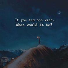 One wish.